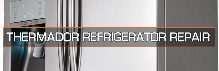 Thermador Refrigerator Repair. Tel:1.800.474.8007